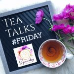 Friday Night Tea Talks